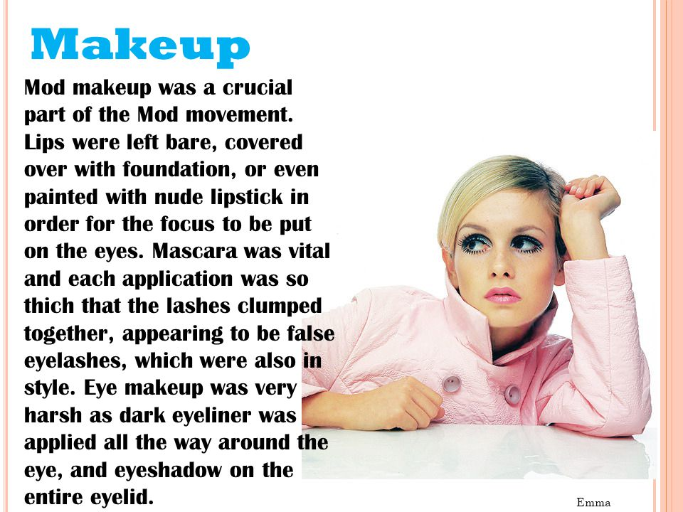Mod makeup was a crucial part of the Mod movement.