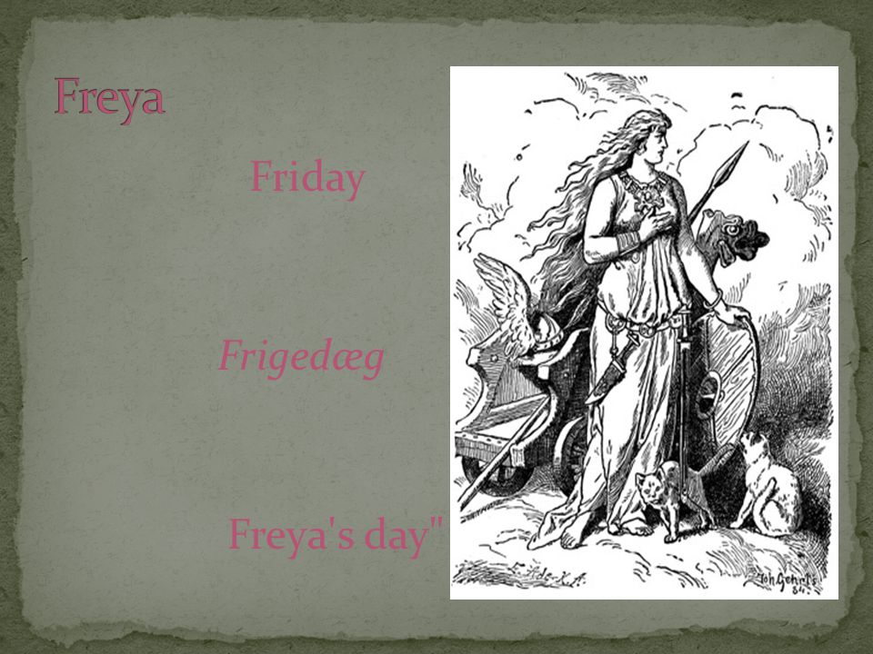 Friday Frigedæg Freya s day