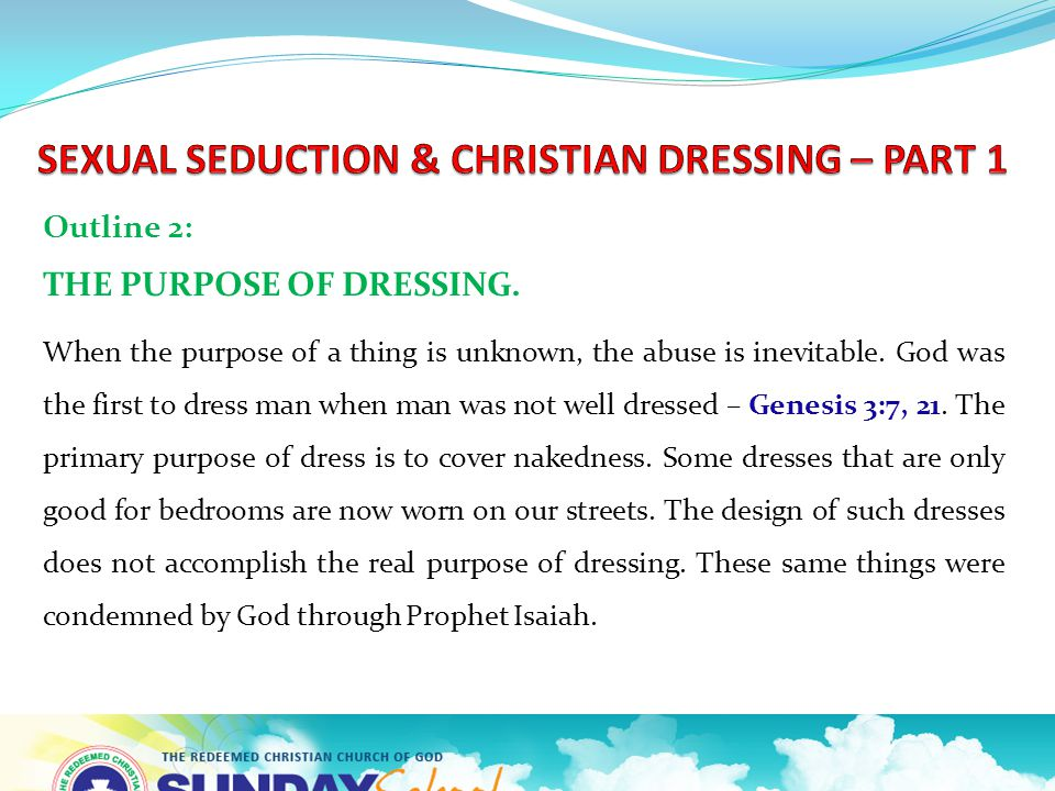 Outline 2: THE PURPOSE OF DRESSING.