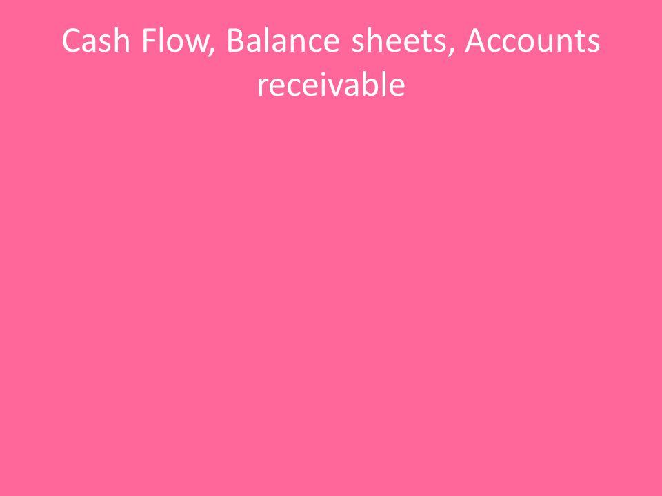 Cash Flow, Balance sheets, Accounts receivable