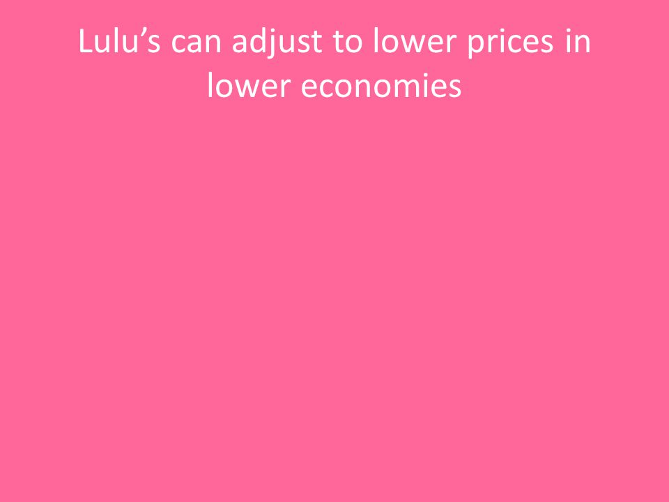 Lulus can adjust to lower prices in lower economies