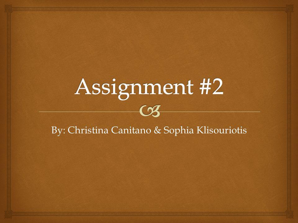 By: Christina Canitano & Sophia Klisouriotis