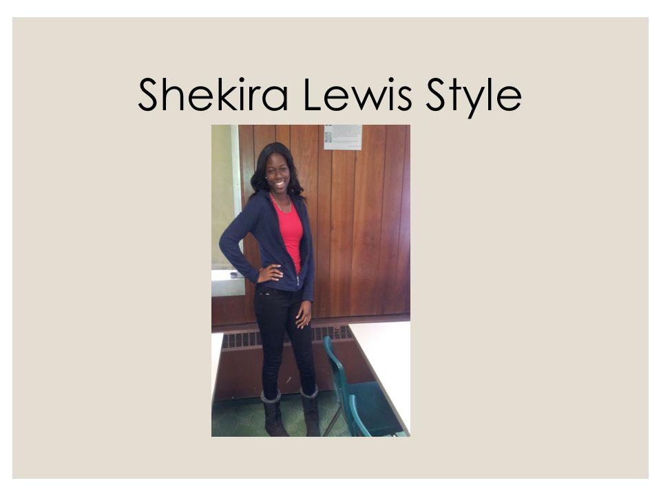 Shekira Lewis Style