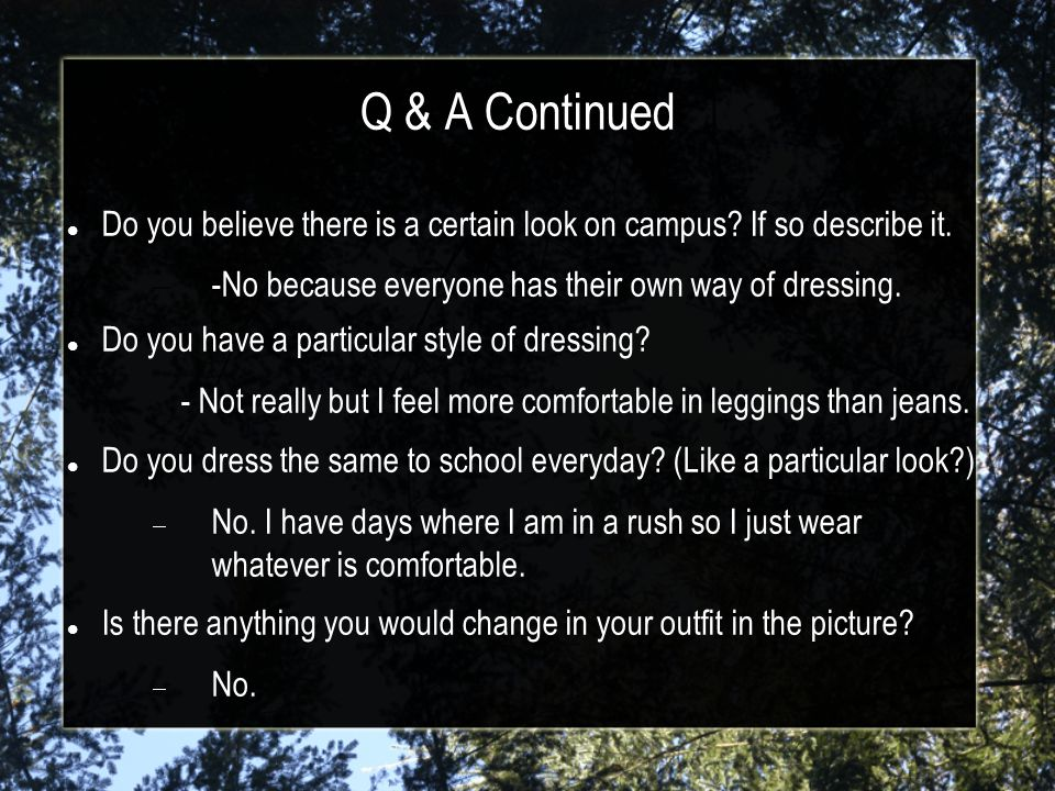 Q & A Continued Do you believe there is a certain look on campus.