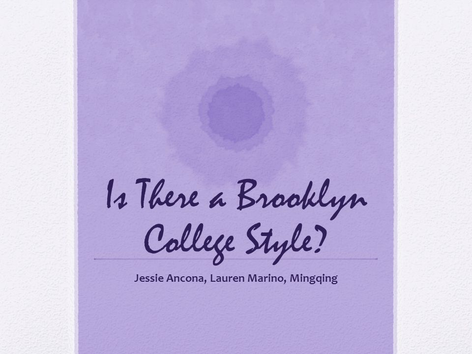 Is There a Brooklyn College Style Jessie Ancona, Lauren Marino, Mingqing