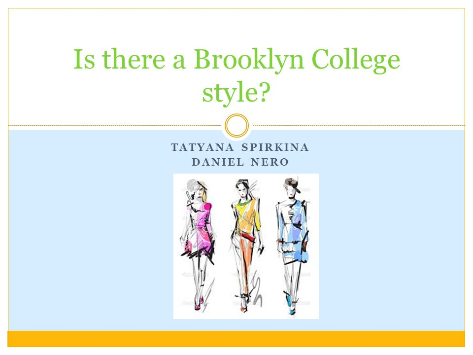 TATYANA SPIRKINA DANIEL NERO Is there a Brooklyn College style