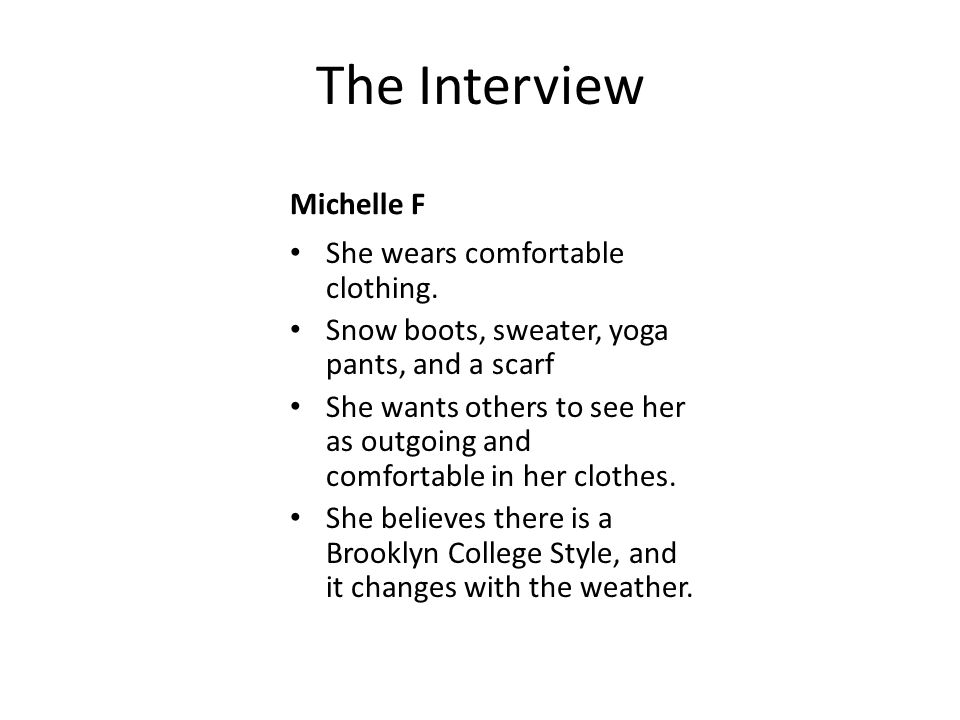 The Interview Michelle F She wears comfortable clothing.