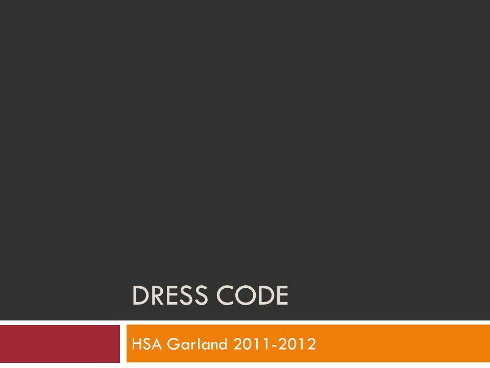 DRESS CODE HSA Garland 2011-2012