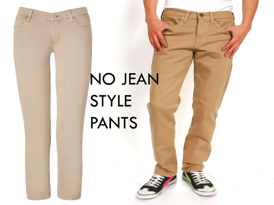 NO JEAN STYLE PANTS
