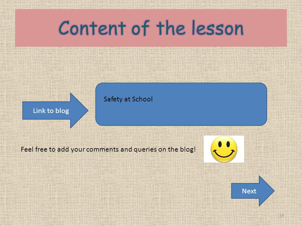 19 Link to blog Feel free to add your comments and queries on the blog! Safety at School Next