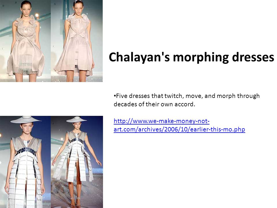 Chalayan s morphing dresses Five dresses that twitch, move, and morph through decades of their own accord.