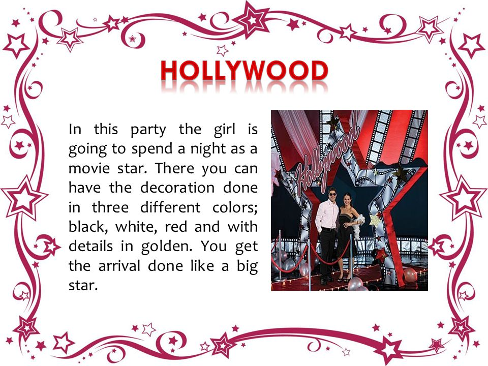 In this party the girl is going to spend a night as a movie star.