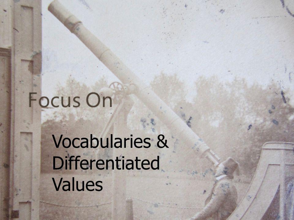Vocabularies & Differentiated Values
