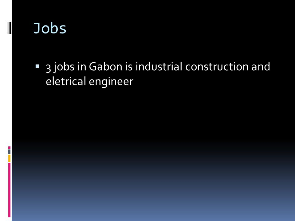 Jobs 3 jobs in Gabon is industrial construction and eletrical engineer