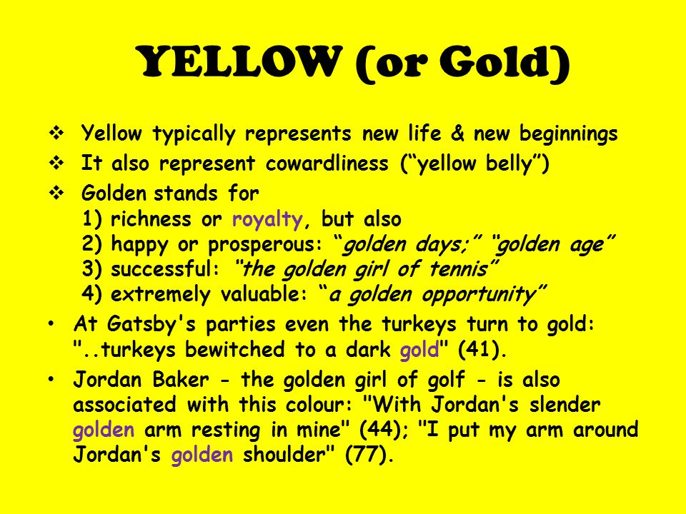 YELLOW Yellow in general means corruptness and things that go bad.