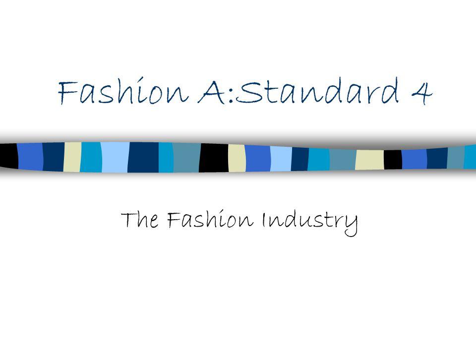 Fashion A:Standard 4 The Fashion Industry