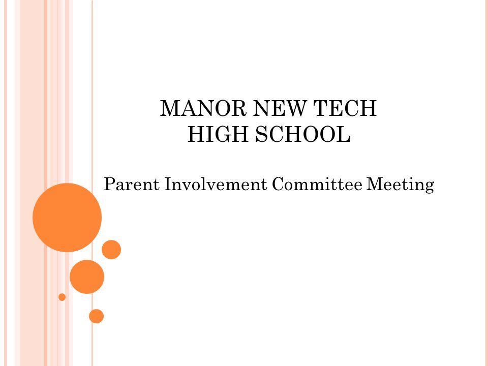MANOR NEW TECH HIGH SCHOOL Parent Involvement Committee Meeting
