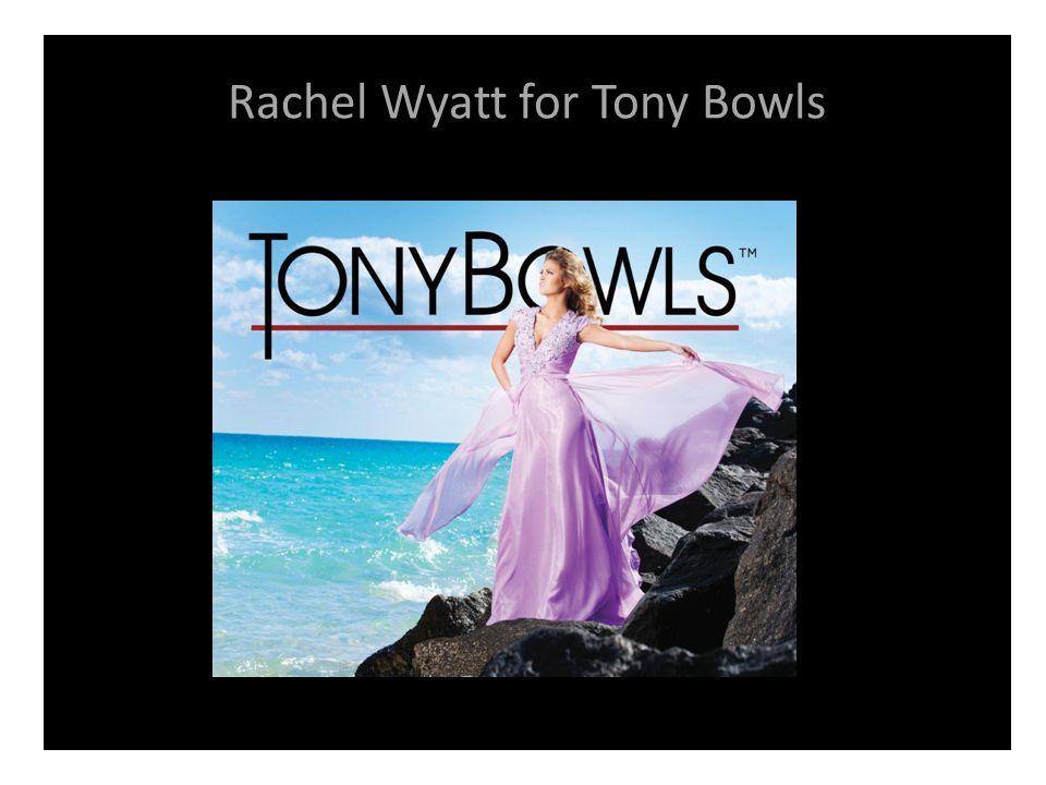 Rachel Wyatt for Tony Bowls