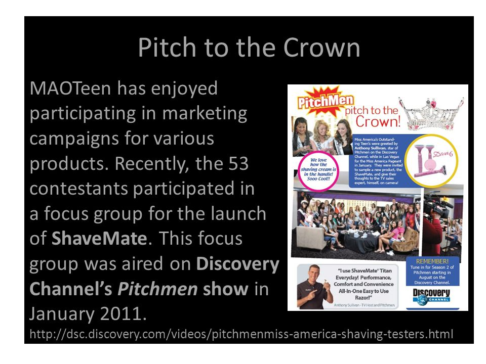 Pitch to the Crown MAOTeen has enjoyed participating in marketing campaigns for various products.