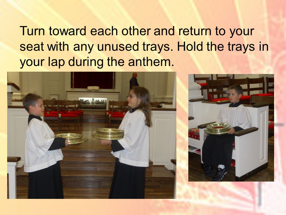 Turn toward each other and return to your seat with any unused trays.