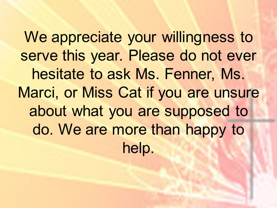 We appreciate your willingness to serve this year.