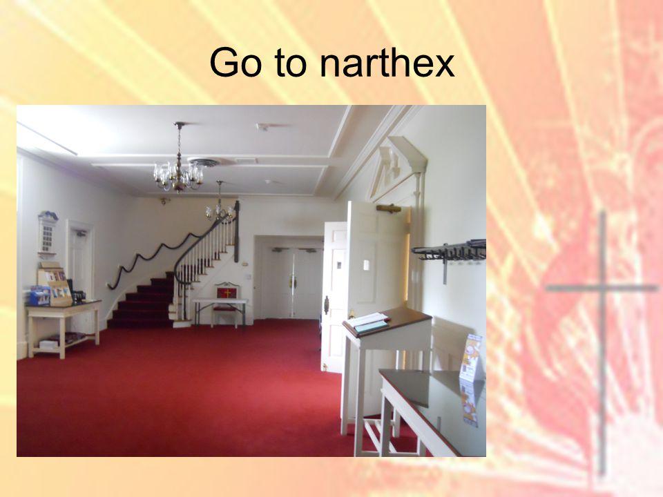Go to narthex