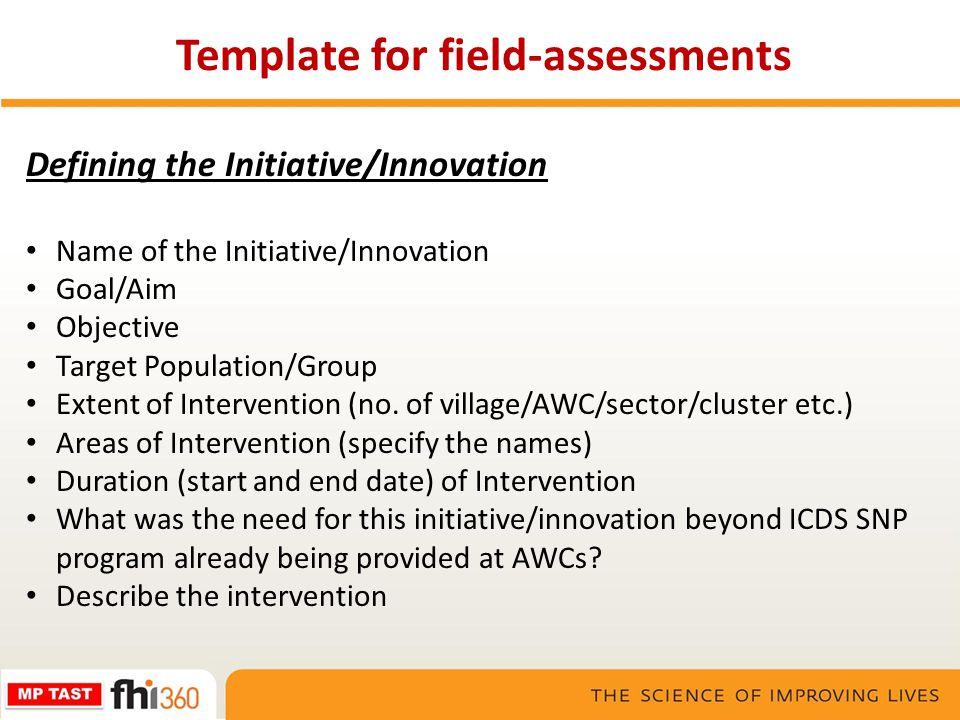 Template for field-assessments Defining the Initiative/Innovation Name of the Initiative/Innovation Goal/Aim Objective Target Population/Group Extent