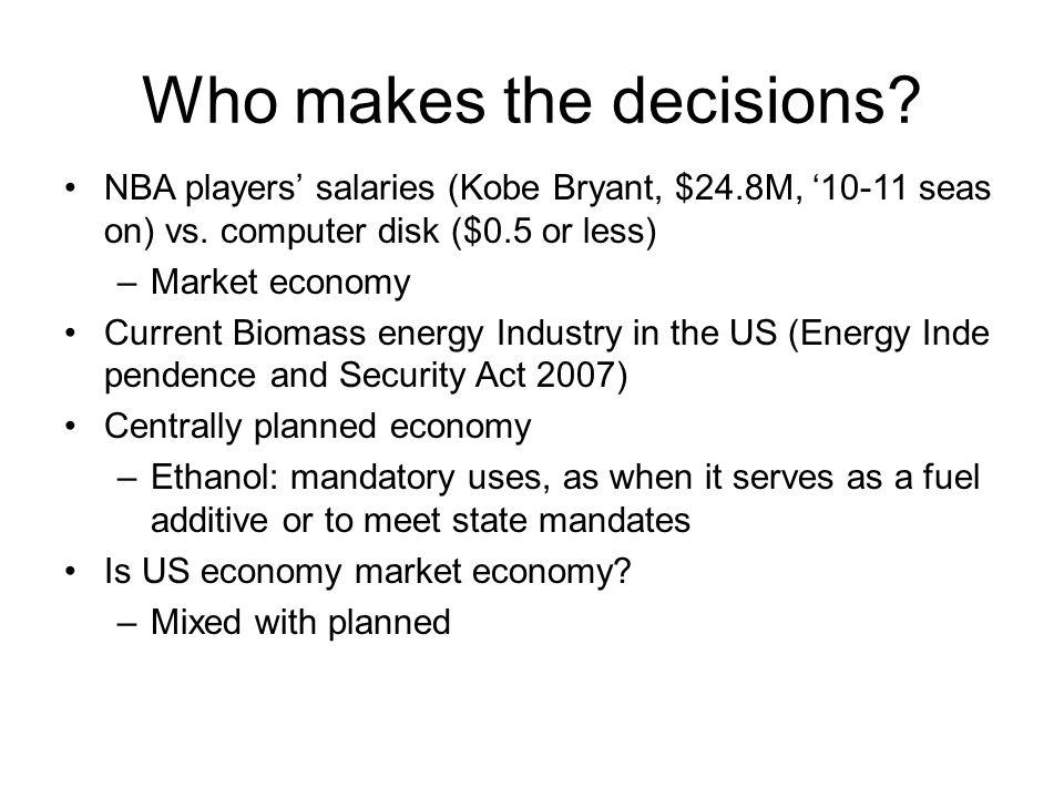 Who makes the decisions. NBA players salaries (Kobe Bryant, $24.8M, 10-11 seas on) vs.