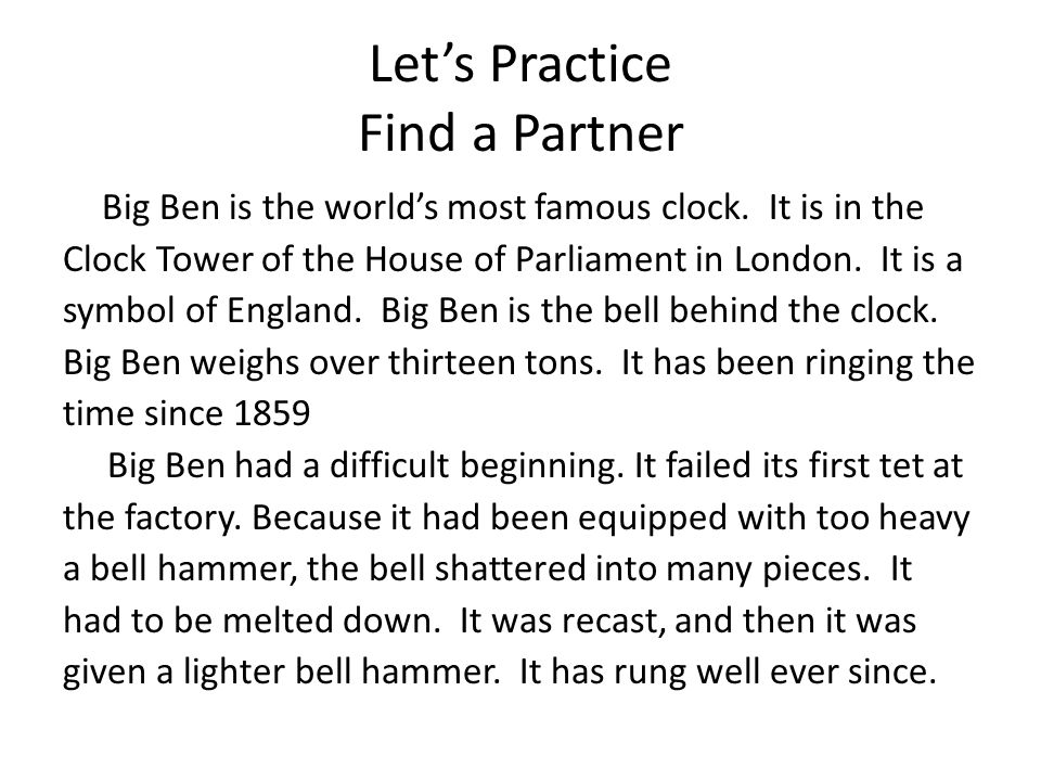 Lets Practice Find a Partner Big Ben is the worlds most famous clock.
