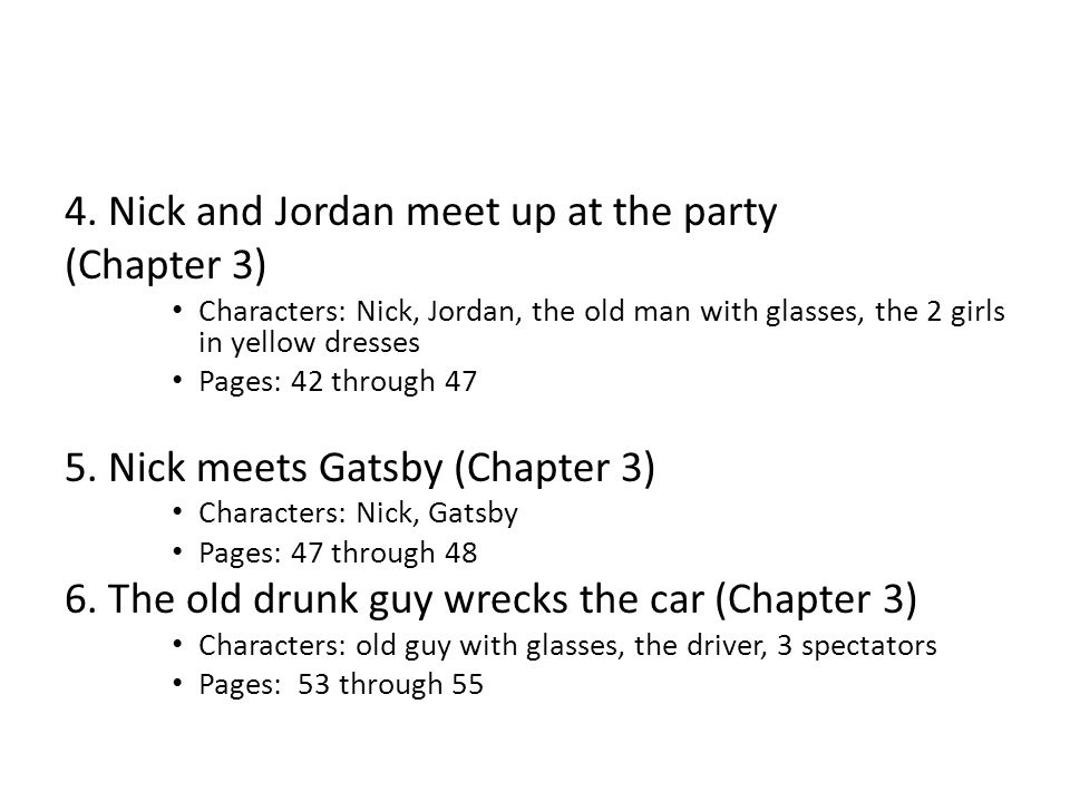 4. Nick and Jordan meet up at the party (Chapter 3) Characters: Nick, Jordan, the old man with glasses, the 2 girls in yellow dresses Pages: 42 throug