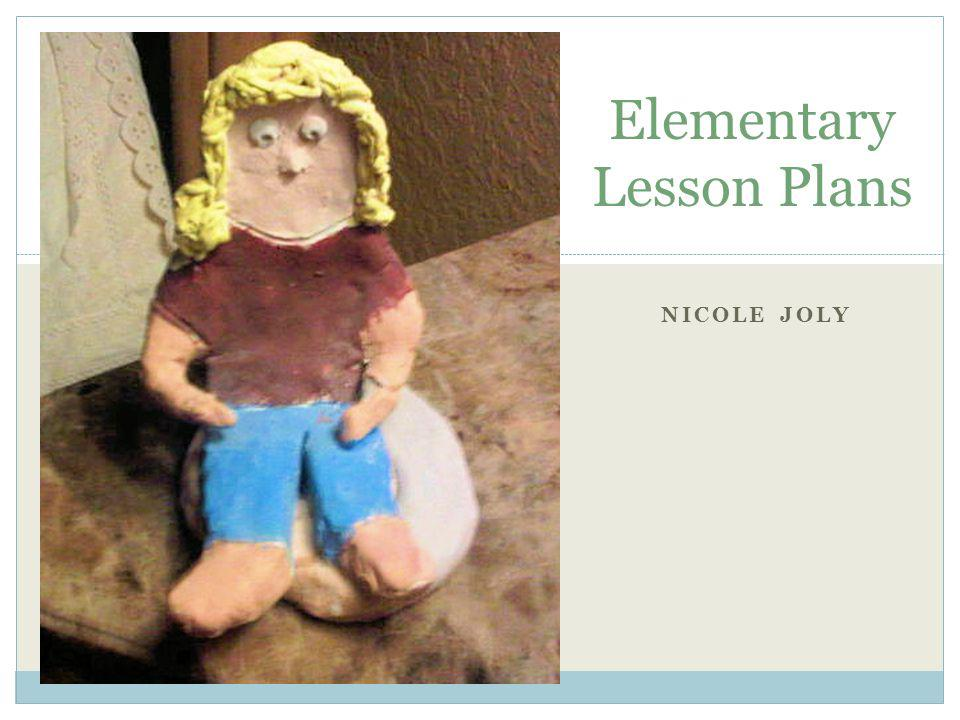 NICOLE JOLY Elementary Lesson Plans
