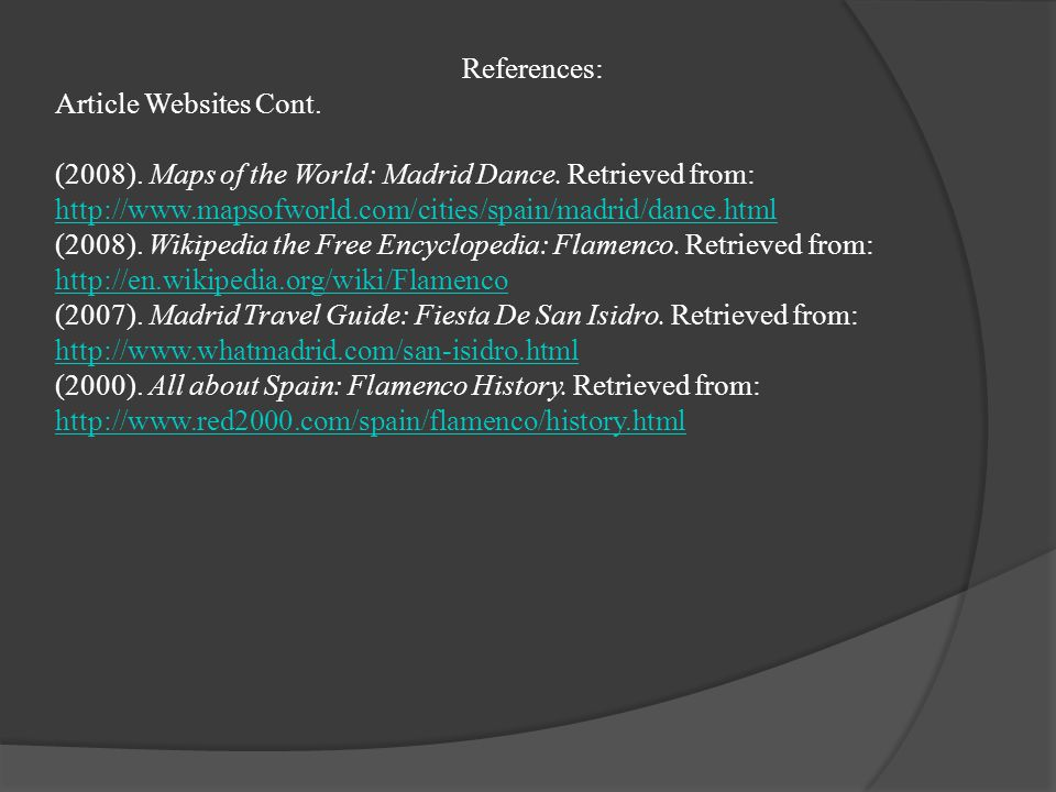 References: Article Websites Cont. (2008). Maps of the World: Madrid Dance.