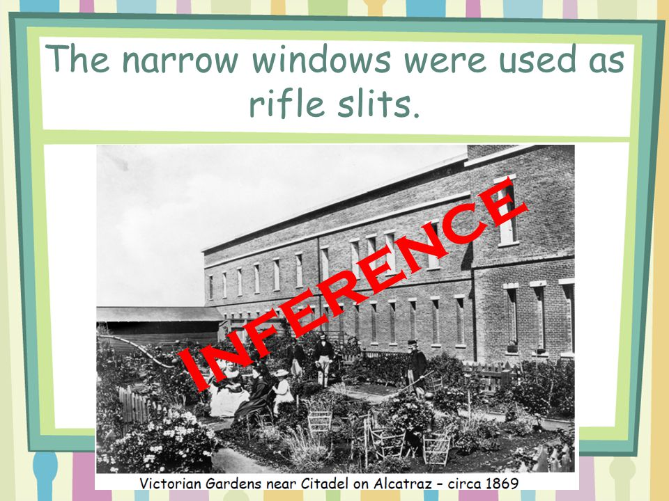 The narrow windows were used as rifle slits. Inference