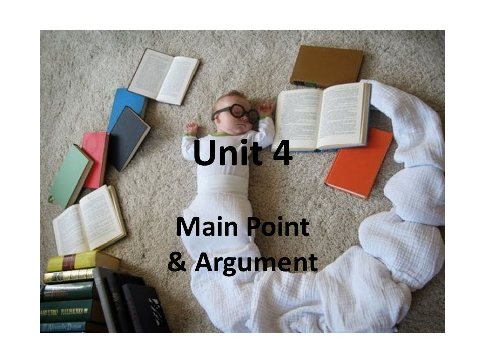 Unit 4 Main Point & Argument