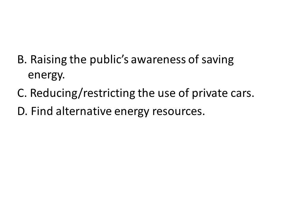 B. Raising the publics awareness of saving energy.