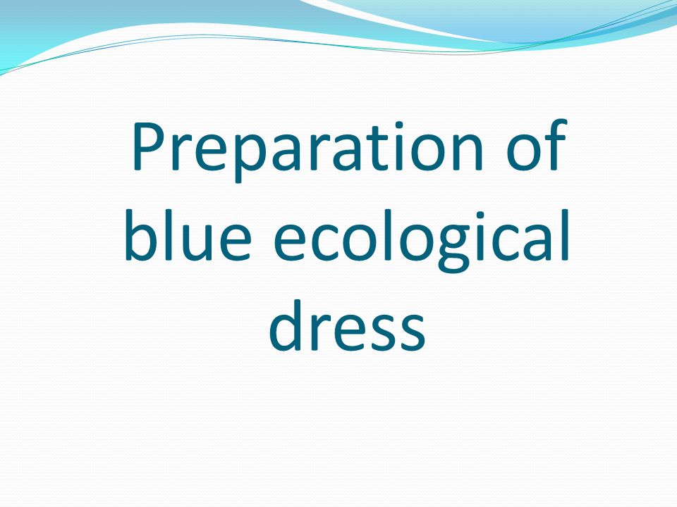 Preparation of blue ecological dress