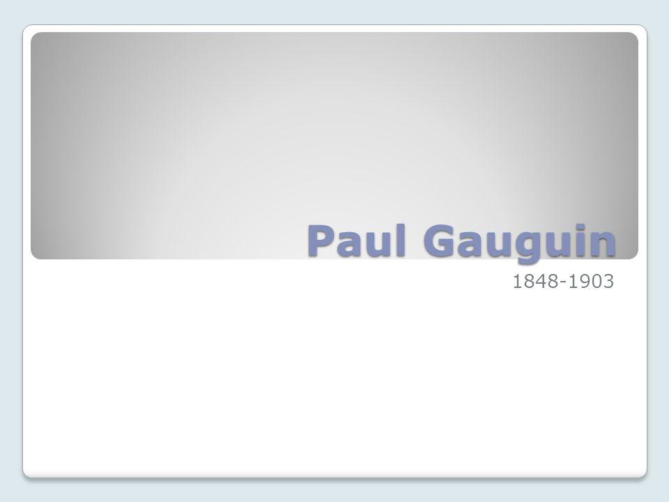 Early life of Gauguin Paul Gauguin was a stockbroker living in Paris.
