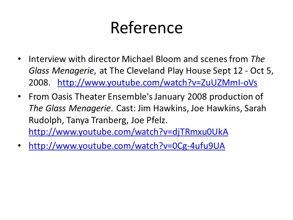 Reference Interview with director Michael Bloom and scenes from The Glass Menagerie, at The Cleveland Play House Sept 12 - Oct 5, 2008. http://www.you