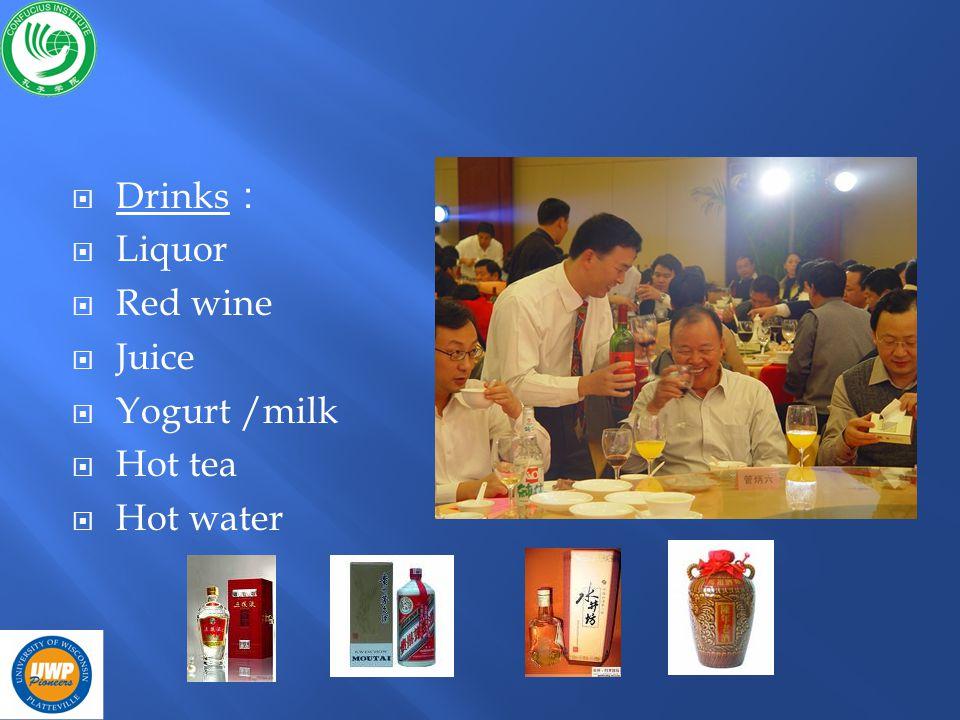 Drinks Liquor Red wine Juice Yogurt /milk Hot tea Hot water