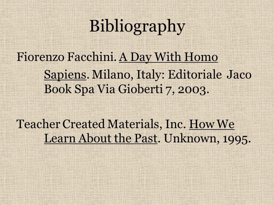 Endnotes (10) Fiorenzo Facchini, A Day With Homo Sapiens, Milano, Italy: Editoriale Jaco Book Spa Via Gioberti 7, 2003, p.