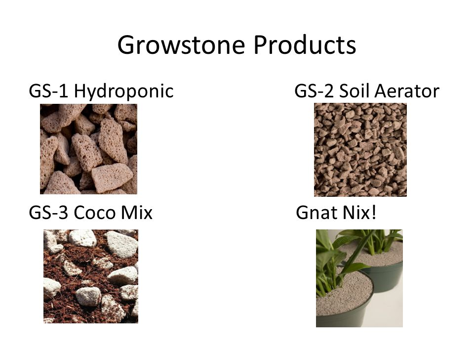 Growstone Products GS-1 Hydroponic GS-2 Soil Aerator GS-3 Coco Mix Gnat Nix!
