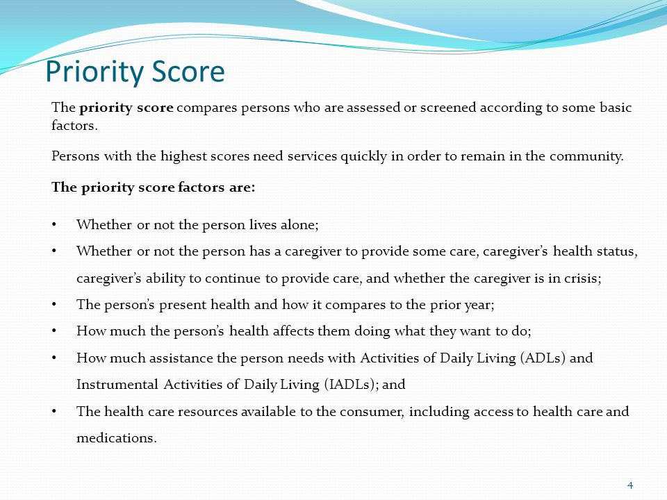 Priority Score The priority score compares persons who are assessed or screened according to some basic factors.