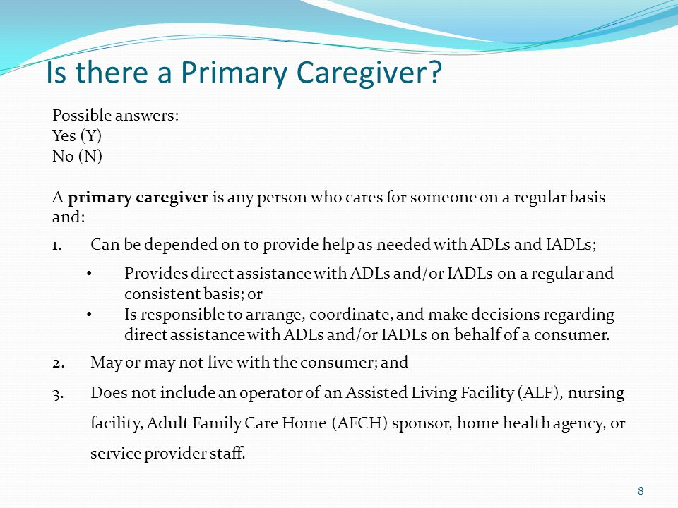 Is there a Primary Caregiver.