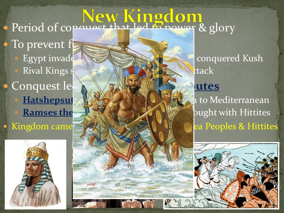 Period of conquest that led to power & glory To prevent future invasions Egypt invaded Hyksos homeland (Syria) & conquered Kush Rival Kings sent gifts