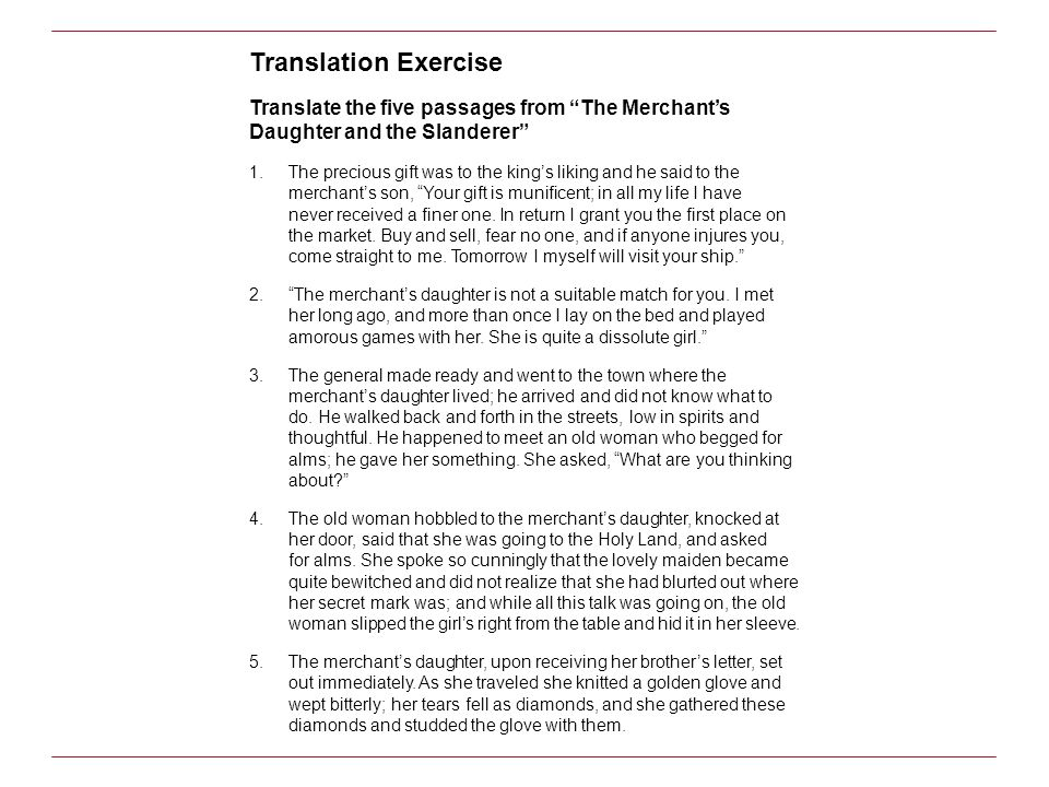 Translation Exercise Translate the five passages from The Merchants Daughter and the Slanderer 1.The precious gift was to the kings liking and he said