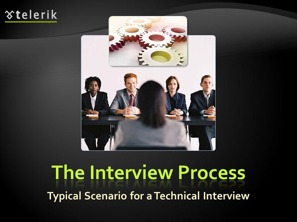 A technical interview for software engineer / IT professional consists of the following parts: A technical interview for software engineer / IT professional consists of the following parts: The candidate presents himself or herself The candidate presents himself or herself The interviewers present the company, its business, products, services, etc.