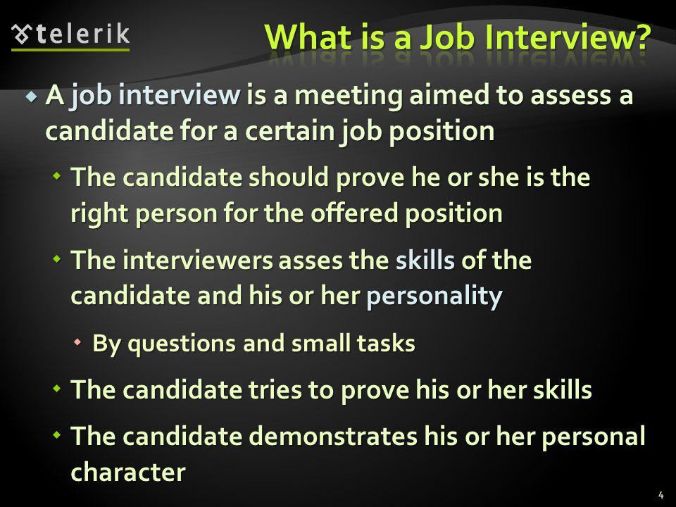 The job interview is a stressful situation.The job interview is a stressful situation.