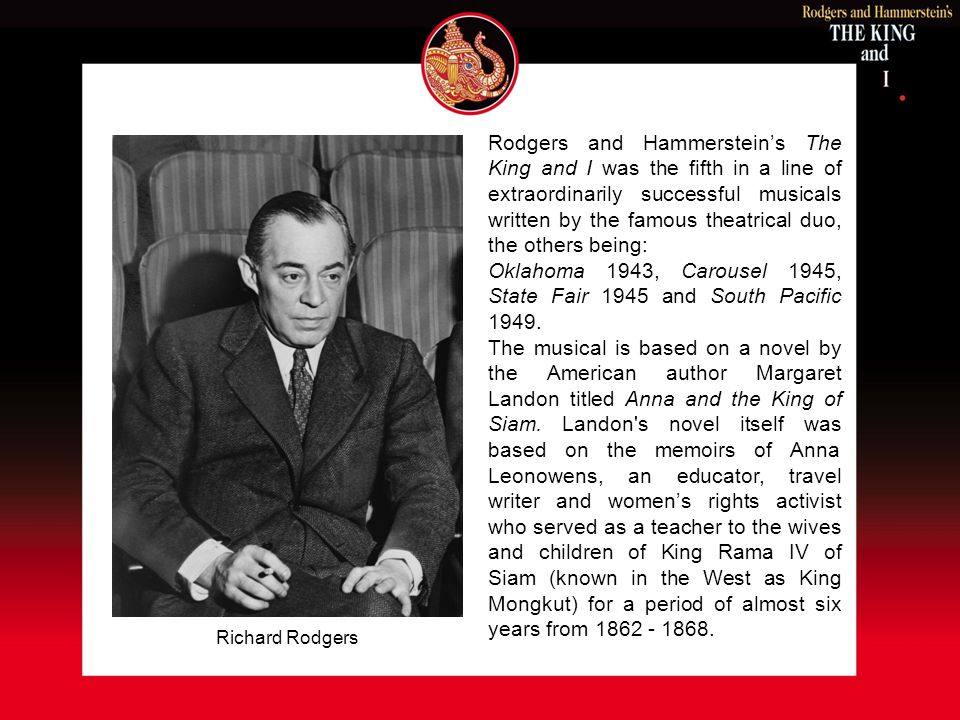 After try-out performances in New Haven, Connecticut and Boston, Massachusetts, Rodgers and Hammersteins The King and I was considered to be too long and a great number of cuts were made to shorten the show.