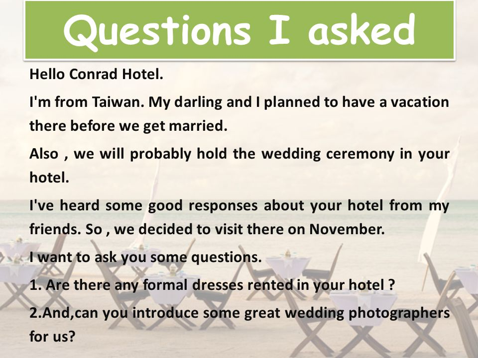 Questions I asked Hello Conrad Hotel. I m from Taiwan.
