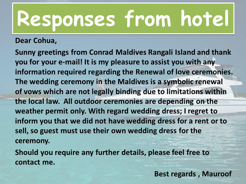 Responses from hotel Dear Cohua, Sunny greetings from Conrad Maldives Rangali Island and thank you for your e-mail.